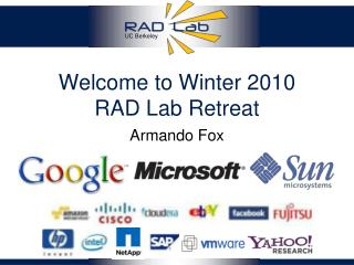 Welcome to Winter 2010 RAD Lab Retreat