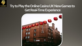 Try to Play the Online Casino UK New Games