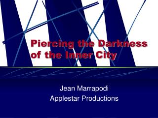 Piercing the Darkness of the Inner City