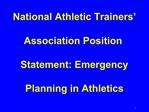National Athletic Trainers    Association Position   Statement: Emergency   Planning in Athletics