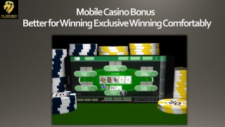 Mobile Casino Bonus – Better for Winning Exclusive Winning Comfortably