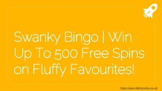 Swanky Bingo | Win Up To 500 Free Spins on Fluffy Favourites!