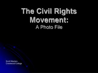 The Civil Rights Movement: A Photo File