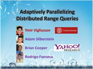 Adaptively Parallelizing Distributed Range Queries