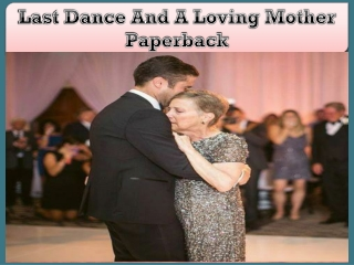 Last Dance And A Loving Mother Paperback