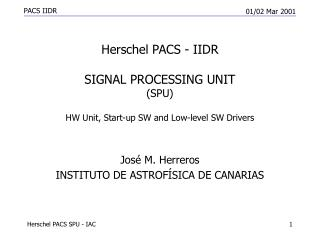 Herschel PACS - IIDR  SIGNAL PROCESSING UNIT (SPU) HW Unit, Start-up SW and Low-level SW Drivers
