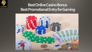 Best Online Casino Bonus – Best Promotional Entry for Gaming