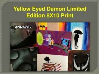 Yellow Eyed Demon Limited Edition 8X10 Print
