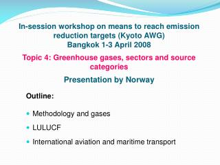 Outline: Methodology and gases LULUCF International aviation and maritime transport