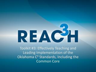 Toolkit #3: Effectively Teaching and Leading Implementation of the Oklahoma C 3  Standards, Including the Common Core