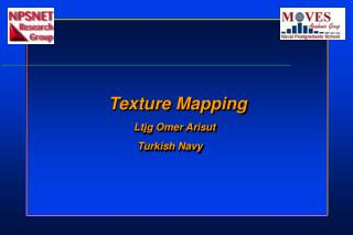 Texture Mapping Ltjg Omer Arisut 		              Turkish Navy