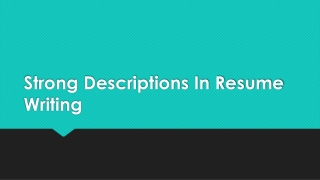 Strong Descriptions In Resume Writing