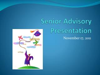 Senior Advisory Presentation