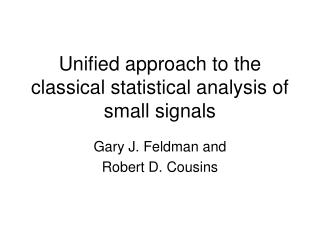 Unified approach to the classical statistical analysis of small signals