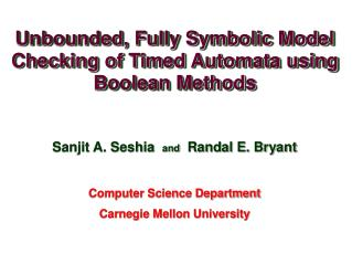 Sanjit A. Seshia   and   Randal E. Bryant Computer Science Department Carnegie Mellon University
