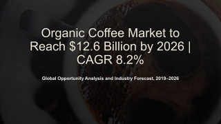 Organic Coffee Market -Growth Opportunities, 2026