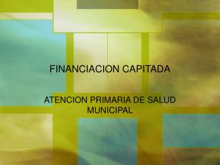 FINANCIACION CAPITADA