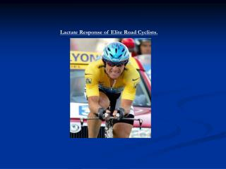 Lactate Response of Elite Road Cyclists.