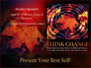 Present Your Best Self!