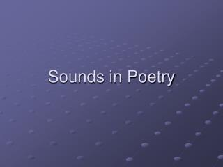 Sounds in Poetry
