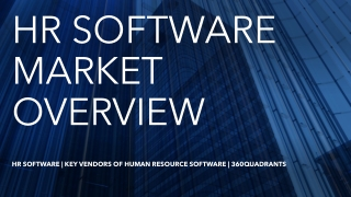 Best HR Software | Market Overview and Driver of  HR Software | 360Quadrants