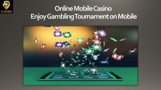 Online Mobile Casino – Enjoy Gambling Tournament on Mobile