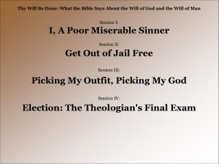 Thy Will Be Done: What the Bible Says About the Will of God and the Will of Man