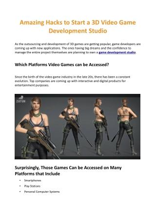 Amazing Hacks to Start a 3D Video Game Development Studio