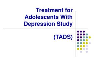 Treatment for Adolescents With  Depression Study  (TADS)