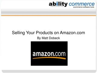 Selling Your Products on Amazon By Matt Dobeck