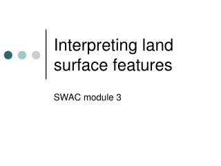 Interpreting land surface features