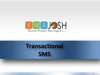 Transactional  SMS Provider in Hyderabad, Transactional Bulk SMS in Hyderabad – SMSjosh