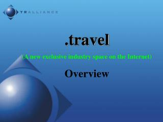 .travel  A new exclusive industry space on the Internet Overview