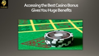Accessing the Best Casino Bonus Gives You Huge Benefits