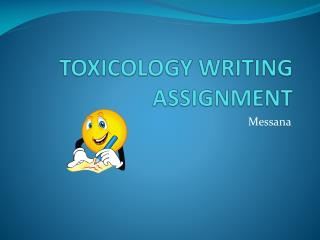 TOXICOLOGY WRITING ASSIGNMENT