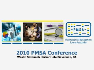 2010 PMSA Conference Westin Savannah Harbor Hotel Savannah, GA