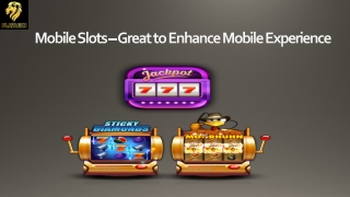 Mobile Slots – Great to Enhance Mobile Experience