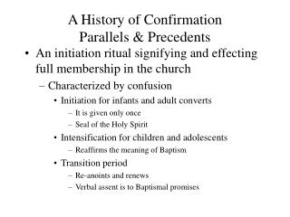A History of Confirmation Parallels & Precedents