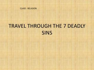 TRAVEL THROUGH THE 7 DEADLY SINS