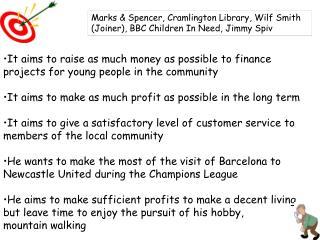 Marks & Spencer, Cramlington Library, Wilf Smith (Joiner), BBC Children In Need, Jimmy Spiv