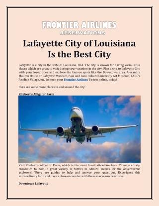 Lafayette City Of Louisiana Is The Best City
