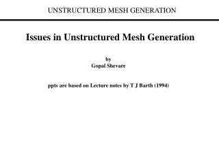 Issues in Unstructured Mesh Generation
