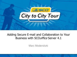 Adding Secure E-mail and Collaboration to Your Business with SCO office  Server 4.1