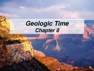 Geologic Time Chapter 8