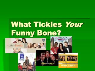 What Tickles Your Funny Bone?