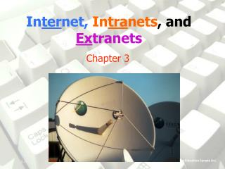 In ter net,  In tra nets , and Ex tranets