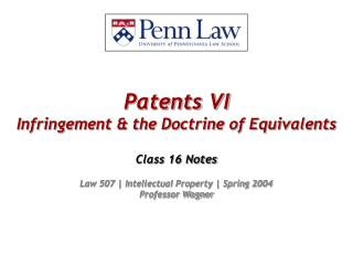 Patents VI Infringement & the Doctrine of Equivalents