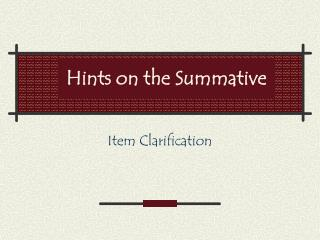 Hints on the Summative
