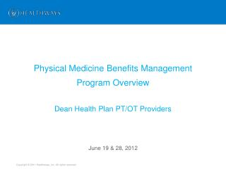 Physical Medicine  Benefits  Management Program Overview Dean Health Plan PT/OT Providers