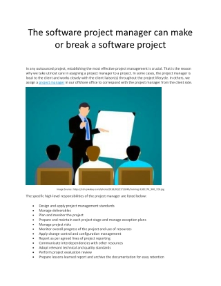 The software project manager can make or break a software project